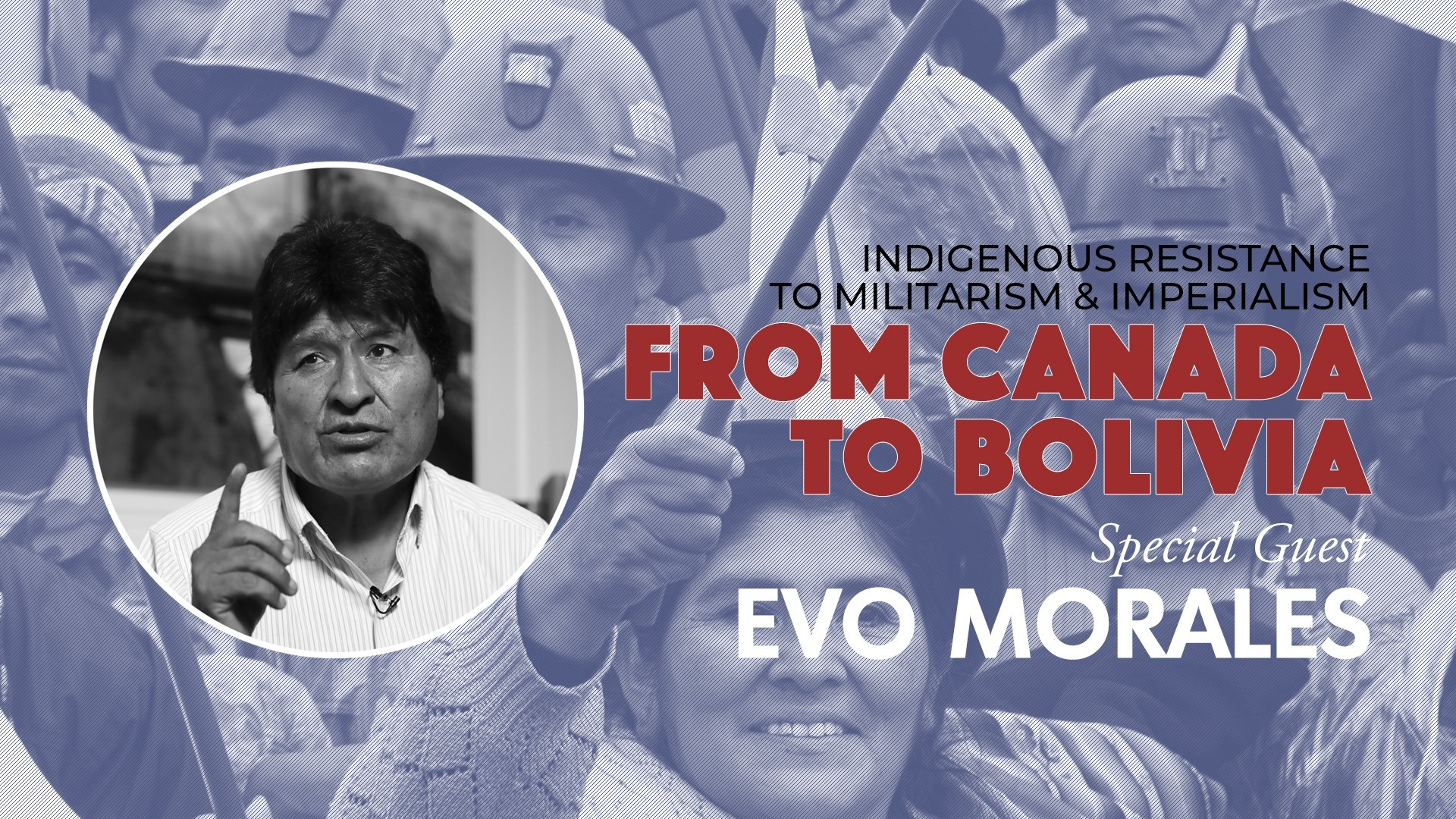 From Canada to Bolivia with Evo Morales